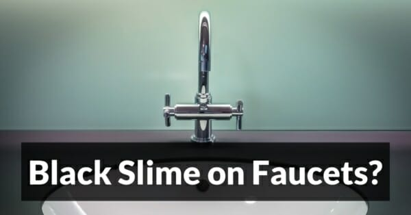 Black slime on faucets - What it is and how to get rid of it
