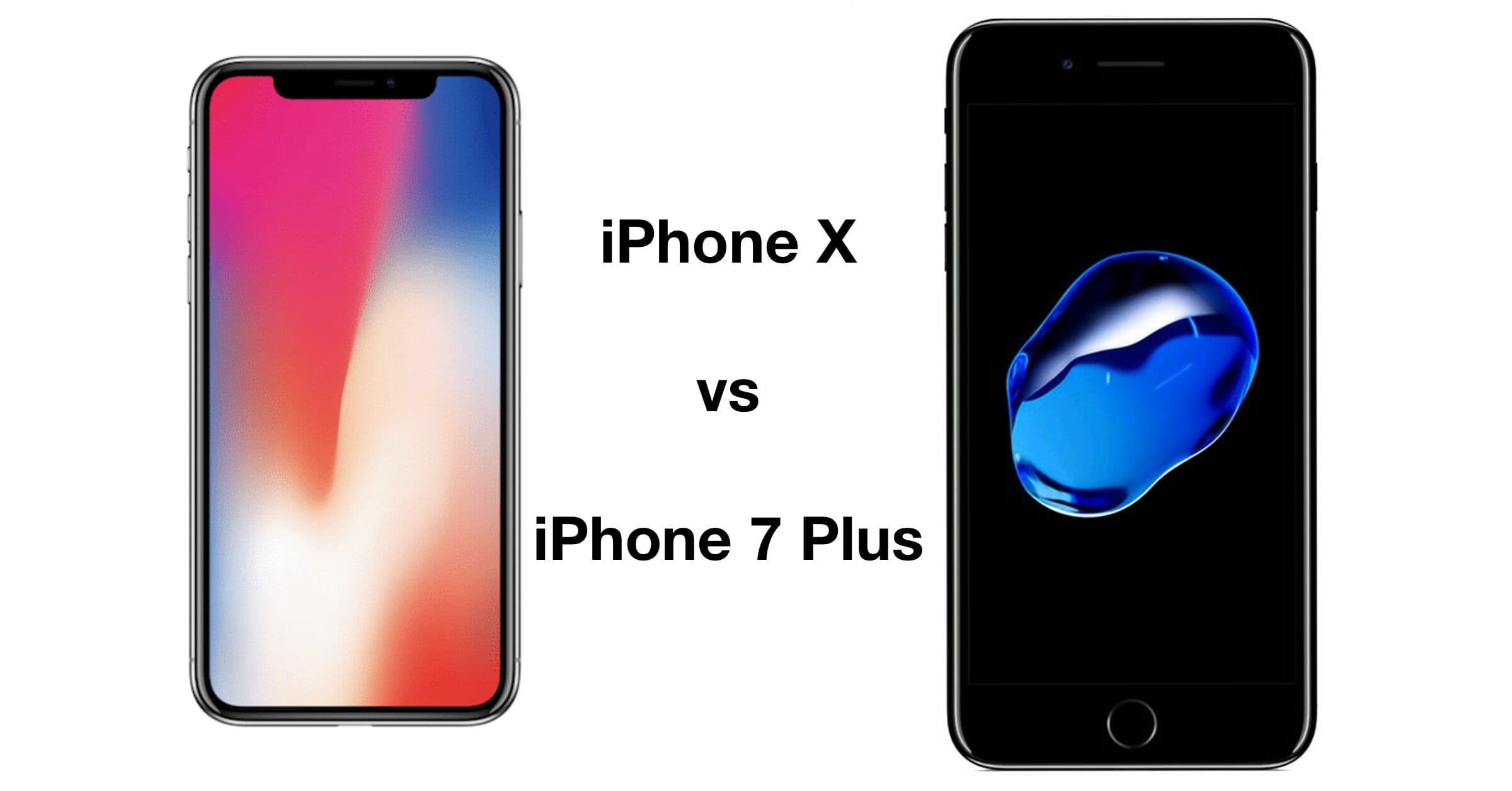 iPhone X vs. iPhone 7 Plus comparison and in-depth iPhone X review