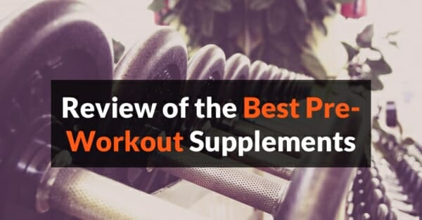 The Best Pre-Workout Supplements and how they work
