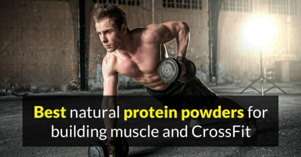 Best natural protein supplements for building muscle