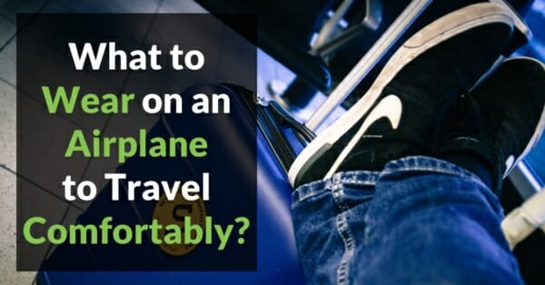 what to wear on an airplane to travel comfortably