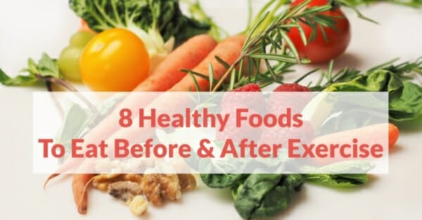 8 Healthy Foods to Eat Before and After Exercise@2x