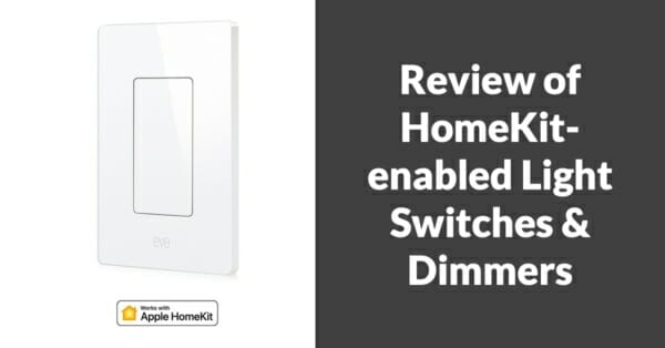 HomeKit Light Switches & Dimmers - Review