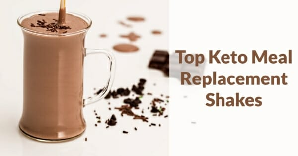 Top Keto Meal Replacements Shakes - Review