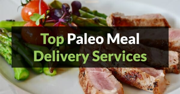 Top Paleo Meal Delivery Services