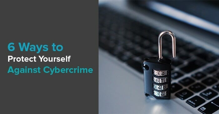 6 ways to protect yourself against cybercrime