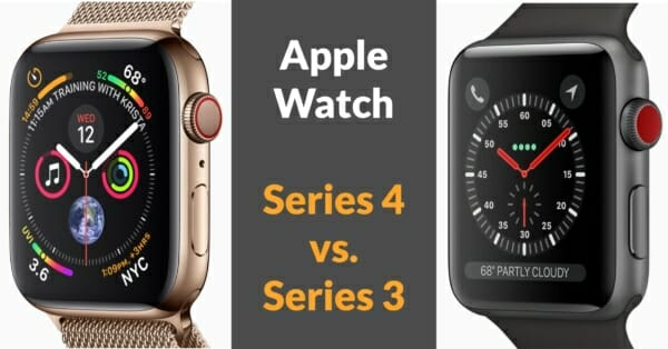 Apple Watch Series 4 vs. Series 3