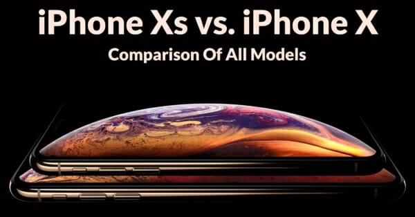 iPhone Xs vs. iPhone X