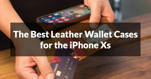 the best leather wallet cases for iphone xs